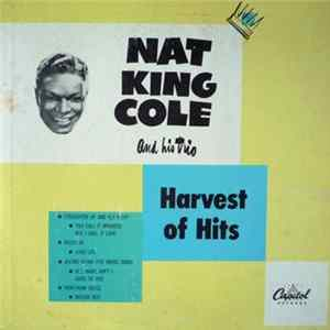 Nat King Cole And His Trio - Harvest Of Hits mp3 herunterladen