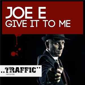 Joe E - Give It To Me mp3 herunterladen