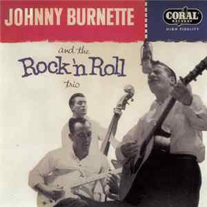 Johnny Burnette And The Rock 'n Roll Trio - Johnny Burnette And The Rock 'n Roll Trio mp3 herunterladen