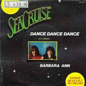 Sea Cruise - Dance Dance Dance / Barbara Ann mp3 herunterladen