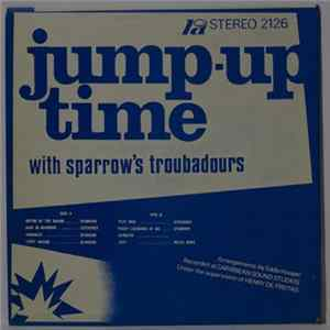 Sparrow's Troubadours - Jump-Up Time With Sparrow's Troubadours mp3 herunterladen