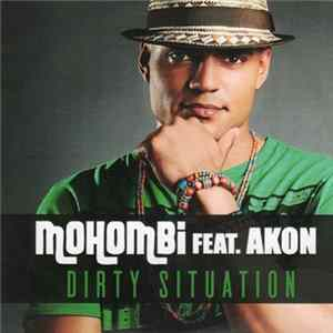 Mohombi Feat. Akon - Dirty Situation mp3 herunterladen
