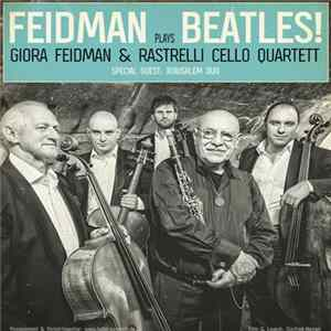 Giora Feidman & Rastrelli Cello Quartet - Feidman Plays Beatles! mp3 herunterladen
