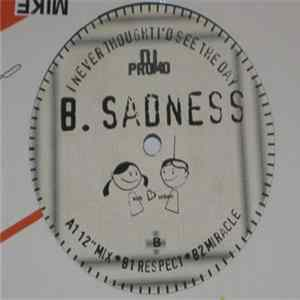 B. Sadness - I Never Thought I'd See The Day mp3 herunterladen