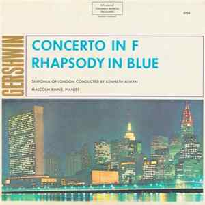 Gershwin - The Sinfonia Of London, Kenneth Alwyn, Malcolm Binns - Concerto In F / Rhapsody In Blue mp3 herunterladen