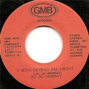 Jo Jo Murray - I Been Crying All Night/You're Some Kind Of Lady mp3 herunterladen