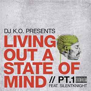 DJ K.O. - Living Out A State Of Mind, Pt. 1 mp3 herunterladen