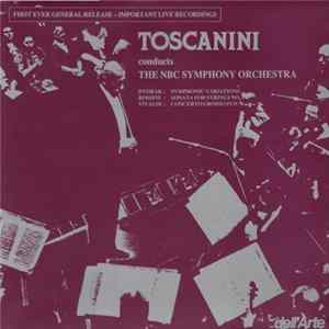 Toscanini, The NBC Symphony Orchestra, Dvořák, Vivaldi, Rossini - Symphonic Variations / Sonata For Trings No.3 / Concerto Grosso In D mp3 herunterladen