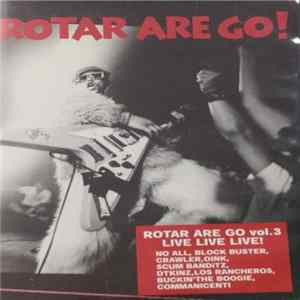 Various - Rotar Are Go! Vol.3 Live! Live! Live! mp3 herunterladen