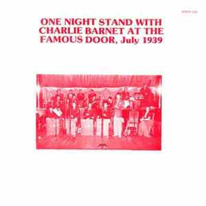 Charlie Barnet - One Night Stand With Charlie Barnet at the Famous Door, July 1939 mp3 herunterladen