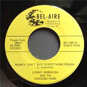Lenny Gomulka And The Chicago Push - Money Can't Buy Everything Polka / Me And My Baby Polka mp3 herunterladen