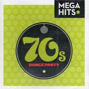 Various - Mega Hits - 70s Dance Party mp3 herunterladen